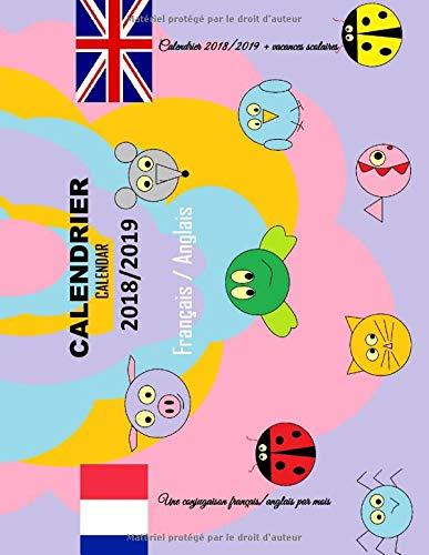 Calendrier 2018 2019 Vacances Scolaires Une Conjugaison Francais Anglais Par Mois French Edition Manot Angelique 9781717765345 Amazon Com Books