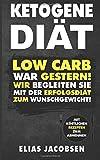 Ketogene Diät: Low Carb war Gestern! - Wir begleiten Sie mit der Erfolgsdiät zum Wunschgewicht!