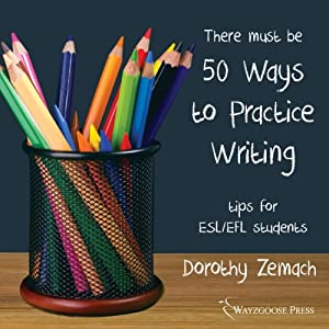 Fifty Ways to Practice Writing: Tips for ESL/EFL Students Audiobook