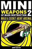 Mini Weapons of Mass Destruction 2, John Austin, 1569767165