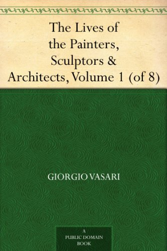 The Lives of the Painters, Sculptors & Architects, Volume 1 (of 8) (English Edition)