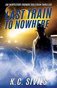 Last Train To Nowhere by K.C. Sivils ebook deal