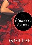 The Flamenco Academy, Sarah Bird, 1400040841