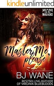 Master Me, Please (Miami Masters Book 2)