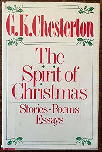 spirit of christmas stories poems essays g k chesterton  spirit of christmas stories poems essays g k chesterton 9780396087120 amazon com books