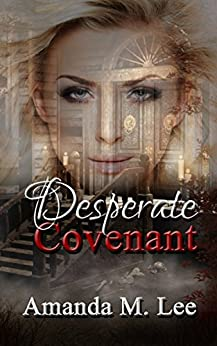 Desperate Covenant (Dying Covenant Trilogy Book 2) by [Lee, Amanda M.]