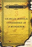 Charles Jessold, Considered as a Murderer: A Novel