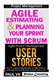 img - for Agile Product Management: Agile Estimating & Planning Your Sprint with Scrum & User Stories 21 Tips (scrum, scrum master, agile development, agile software development) book / textbook / text book