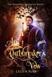 Download An Oathbreaker's Vow (The Tahaerin Chronicles Book 1) in PDF ePUB Free Online