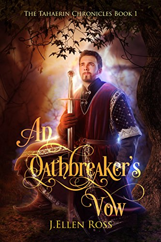 An Oathbreaker's Vow (The Tahaerin Chronicles Book 1)