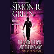 The Good, the Bad, and the Uncanny: Nightside, Book 10 | Simon R. Green