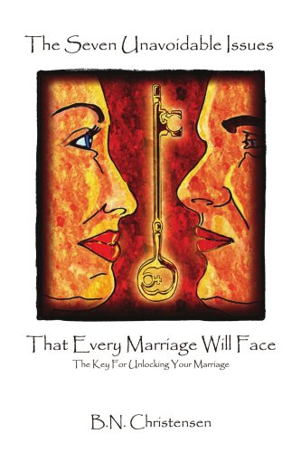 Download The Seven Unavoidable Issues That Every Marriage Will Face: The Key For Unlocking Your Marriage pdf