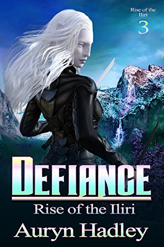 Defiance (Rise of the Iliri Book 3)