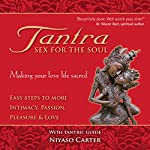 Tantra, Sex for the Soul: Easy Steps to More Intimacy, Passion, Pleasure and Love | Niyaso Carter