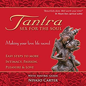 Tantra, Sex for the Soul Audiobook