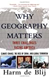 Why Geography Matters, Harm J. De Blij, 0195315820