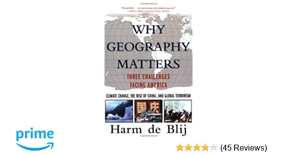 Why geography matters three challenges facing america climate why geography matters three challenges facing america climate change the rise of china and global terrorism harm de blij 9780195315820 amazon fandeluxe Images