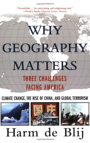 Why Geography Matters: Three Challenges Facing America: Clim.