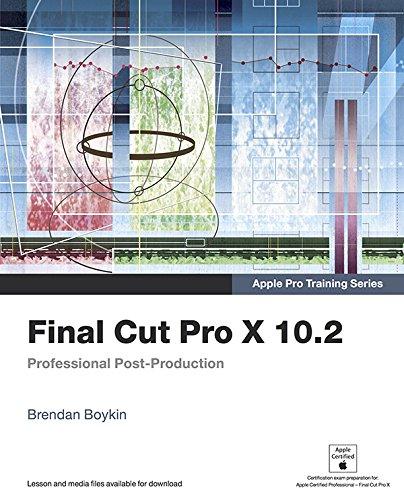 - Apple Pro Training Series: Final Cut Pro X 10.2: Professional Post-Production