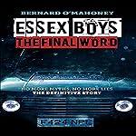 Essex Boys: The Final Word: No More Myths, No More Lies - The Definitive Story | Bernard O'Mahoney