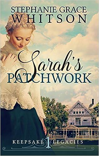 Sarah's Patchwork (Keepsake Legacies Book 1)