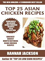 Top 25 Asian Chicken Recipes Front Cover