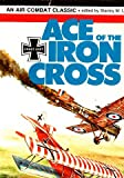Ace of the Iron Cross : Ernst Udet