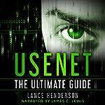 Usenet: The Ultimate Guide | Lance Henderson