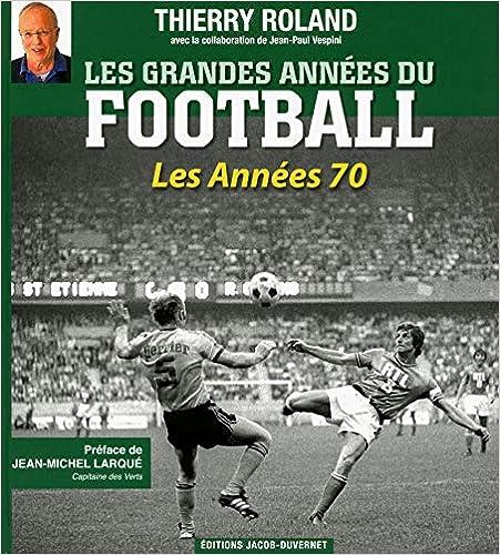 Les Grandes années du football – les années 1970