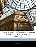 Spain and Its Climates, Edwin Lee, 1141275627