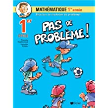 Pas de problème! mathématique 1re année (1re cycle)