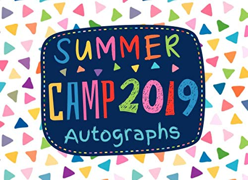Summer Camp 2019 Autographs: Cute Keepsake Memory Autograph Book for Kids - Notebook with Blank Unlined Pages to Collect Signatures and Special Messages from Friends ()