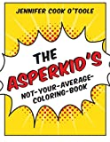 The Asperkid's Not-Your-Average Coloring Book