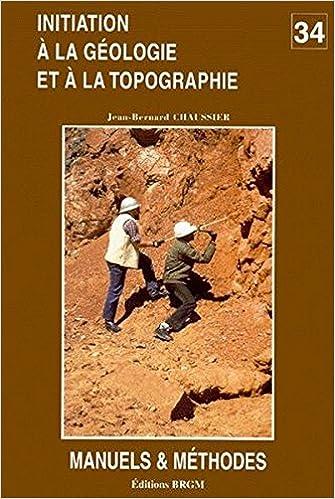 Jean-Bernard Chaussier - Initiation à la géologie et à la topographie