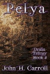 Pelya (Dralin Trilogy Book 3)