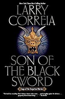 Son of the Black Sword (Saga of the Forgotten Warrior Book 1) by [Correia, Larry]
