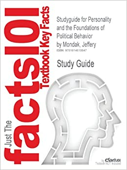 Studyguide for Personality and the Foundations of Political Behavior by Mondak, Jeffery, ISBN 9780521192934 (Cram101 Textbook Outlines)