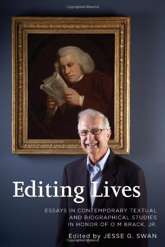 Editing Lives: Essays in Contemporary Textual and Biographical Studies in Honor of O M Brack, Jr. pdf epub