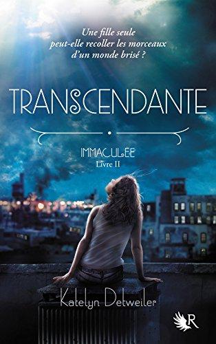 Immaculée - Tome 2 : Transcendante de Katelyn Detweiler 51mNs7oANlL
