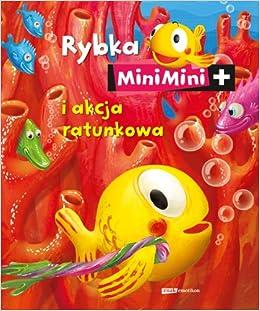Rybka Minimini I Akcja Ratunkowa Amazoncouk 9788324017591 Books