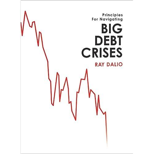 Amazon Com Big Debt Crises Ebook Ray Dalio Kindle Store
