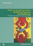 Kinder aus geschiedenen Ehen: Zwischen Trauma und Hoffnung: Wie Kinder und Eltern die Trennung erleben (Psychoanalytische Pädagogik)
