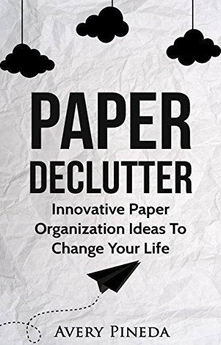 paper declutter innovative paper organization ideas to change your