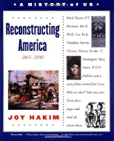A History of US: Book 7: Reconstructing America 1865-1890 (History of Us)