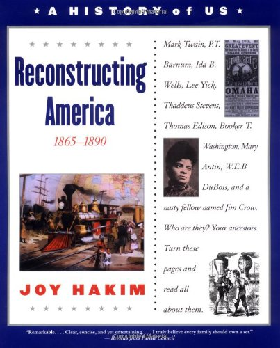 A History of US: Book 7: Reconstructing America 1865-1890 (History of Us) - Book #7 of the A History of US