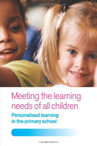 Meeting the Learning Needs of All Children: Personalised Learning in the Primary School