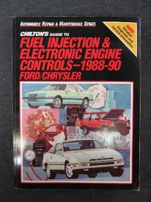 Chilton's Guide to Fuel Injection and Electronic Engine Controls, 1988-90 Ford/Chrysler (Automobile Repair&Maintenance Series)