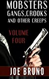 img - for Mobsters, Crooks, Gangs and Other Creeps: Volume 4 book / textbook / text book