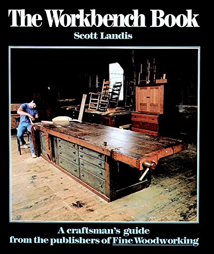 The Workbench Book: A Craftsman's Guide from the Publishers of FWW (Craftsman's Guide to) (House Guitar Son)