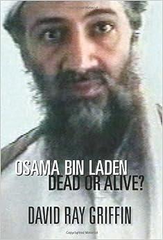 osama bin laden dead or alive david ray griffin  osama bin laden dead or alive